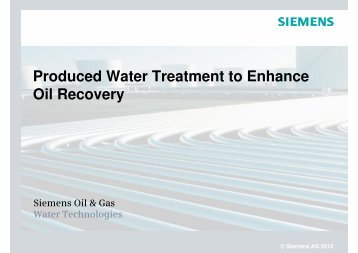 Produced Water Treatment to Enhance Oil ... - Petroleumclub.ro