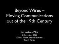 Van Jacobson, PARC 1 December 2011 Global Future Internet ...