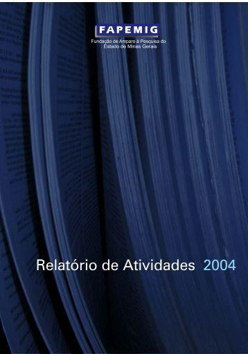 Relatório de Atividades do ano de 2004 - Fapemig