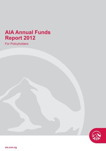AIA Annual Funds Report 2012 - AIA Singapore