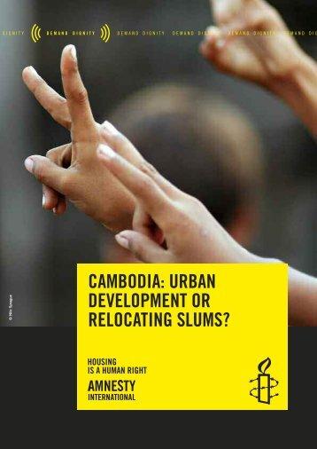 Cambodia - Urban Development or Relocating Slums? - Amnesty ...