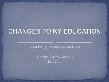 What is changing? - Oldham County Schools