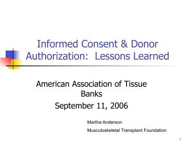 Informed Consent & Donor Authorization: Lessons Learned