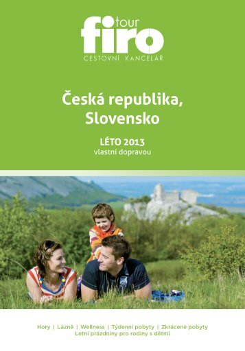Česká republika, Slovensko LÉTO 2013 - FIRO-tour, a.s.