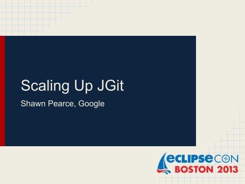 Scaling Up JGit - EclipseCon 2013 pdf