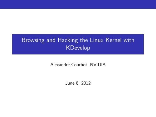 Browsing and Hacking the Linux Kernel with KDevelop