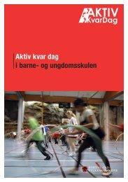 Aktiv kvar dag i barne- og ungdomsskulen - Hordaland ...