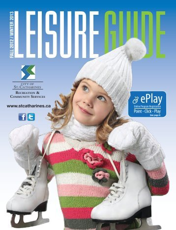 iew the 2012-13 Fall / Winter Leisure Guide - City of St. Catharines