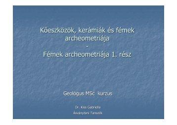 Kőeszközök, kerámiák és fémek archeometriája - Fémek ...