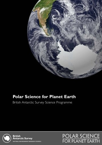 Polar Science for Planet Earth summary (.pdf) - British Antarctic Survey