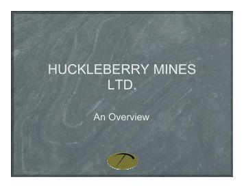 HUCKLEBERRY MINES LTD. - Minerals North