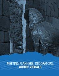 Meeting planners, decorators, audio/ visuals