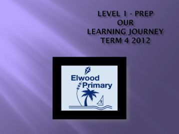 Our Prep Learning Journey - Elwood Primary School