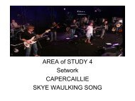 AREA of STUDY 4 Setwork CAPERCAILLIE SKYE WAULKING SONG