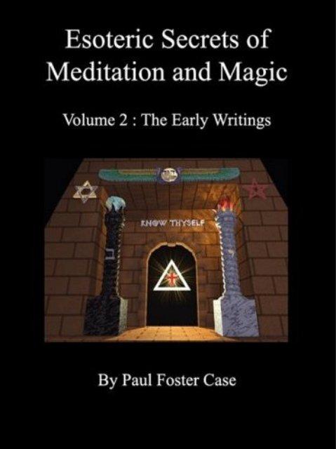 Case-Paul-Foster-Esoteric-Secrets-of-Meditation-Magic-Volume