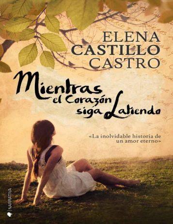 Castillo Castro, Elena - Mientras el corazón siga latiendo.pdf