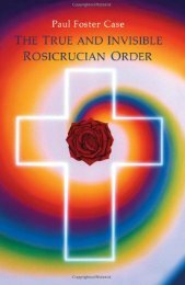 Case-Paul-Foster-The-True-and-Invisible-Rosicrucian-Order-1981.pdf