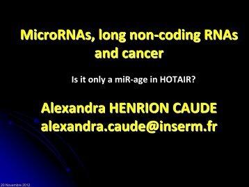 MicroRNAs, long non-coding RNAs and cancer Alexandra ...