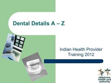 Dental Details A - Z - The Oklahoma Health Care Authority