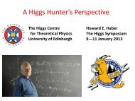 A Higgs Hunter's Perspective - Higgs Centre for Theoretical Physics ...