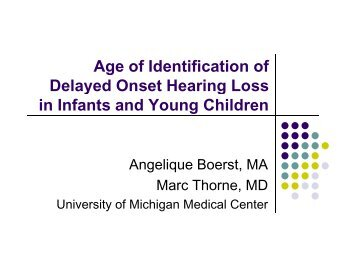 Age of Identification of Delayed Onset Hearing Loss in Infants and ...