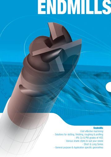 Endmills Cost effective machining - Industrial and Bearing Supplies