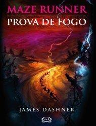 Maze Runner 02 - Prova de Fogo - James Dashner