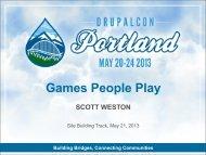 Games People Play - DrupalCon Portland 2013