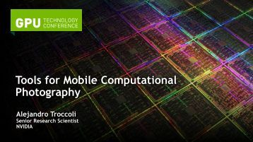Tools for Mobile Computational Photography - GTC 2012