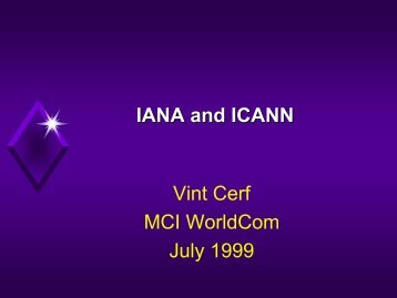 IANA and ICANN Vint Cerf MCI WorldCom July 1999