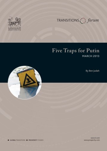 five-traps-for-putin---ben-judah-march-2013-(legatum-institute)