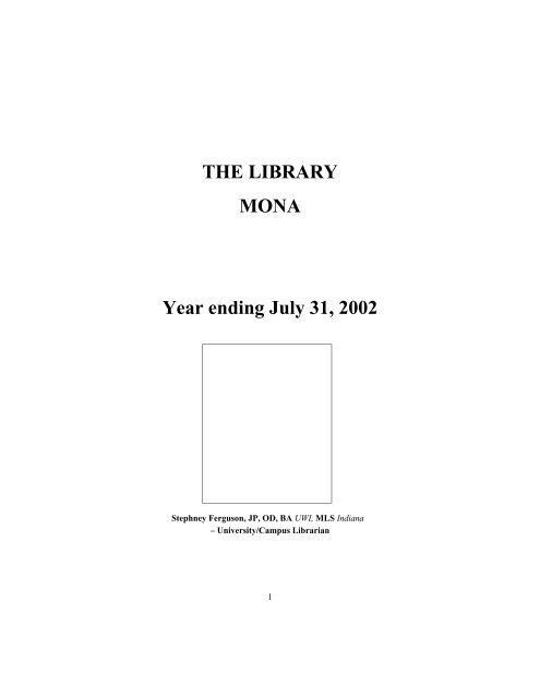 THE LIBRARY MONA Year ending July 31, 2002 - Uwi edu