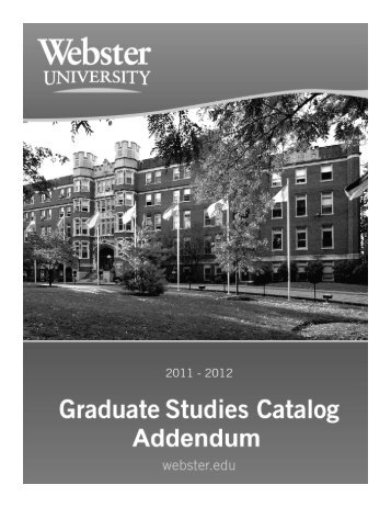 2011-2012 Webster University Graduate Studies Catalog Addendum