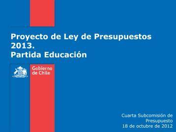 Proyecto de Ley de Presupuestos 2013. Partida Educación