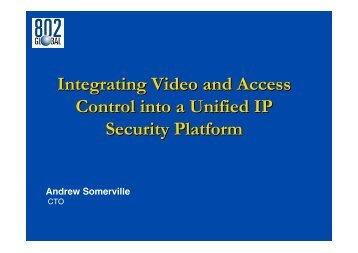 Integrating Video and Access Control into a Unified ... - IP UserGroup