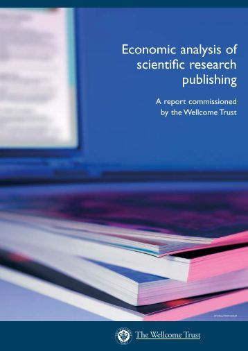 Economic analysis of scientific research publishing - Wellcome Trust