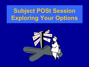 Subject POSt Session Exploring Your Options