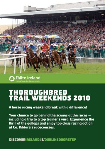 THOROUGHBRED TRAIL WEEKENDS 2010 - Horse Racing Ireland