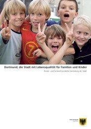Kinder- und familienfreundliche Gestaltung der ... - Stadt Dortmund