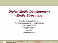 Digital Media Development - Media Streaming - - Andreas Schrader
