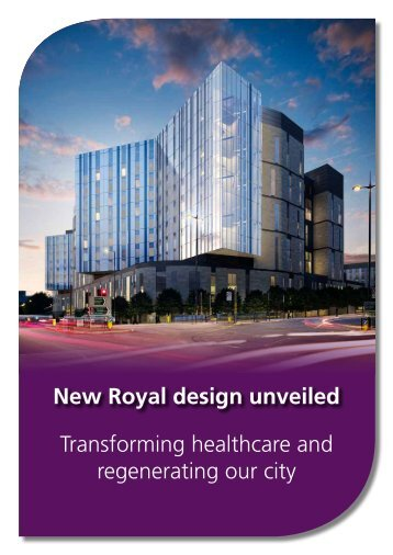 Transforming healthcare and regenerating our city New Royal ...