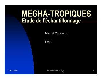 Les caractéristiques de l'échantillonage de MT - Megha-Tropiques