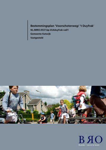 Bestemmingsplan 'Voorschoterweg/ 't Duyfrak' - Gemeente Katwijk
