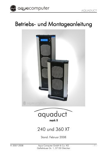 2008 02 01 aquaduct Mark2 deutsch druckbar ... - Aqua Computer