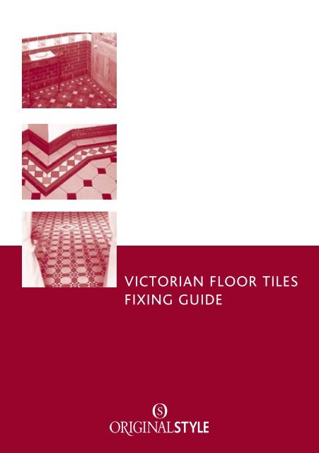 VICTORIAN FLOOR TILES FIXING GUIDE - Mattonella Tile Studio