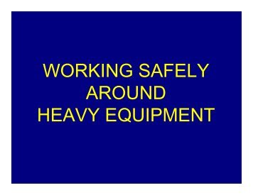 WORKING SAFELY AROUND HEAVY EQUIPMENT