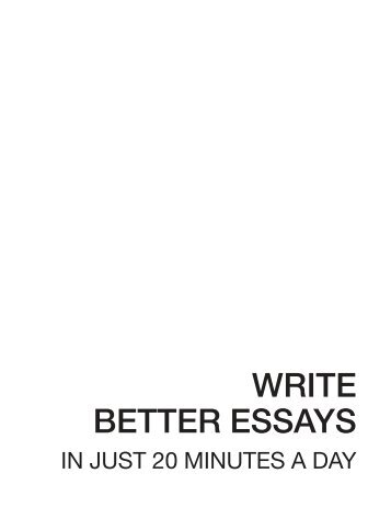 Write Better Essays in 20 minutes.pdf
