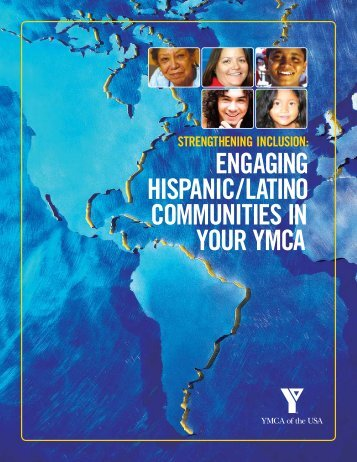 engaging hiSpanic/latino communitieS in Your Ymca - YMCA of ...