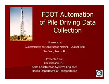 FDOT Automation of Pile Driving Data Collection - AASHTO ...
