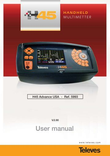 User manual - Televes -> H45 : Advanced HDTV System Analyzers